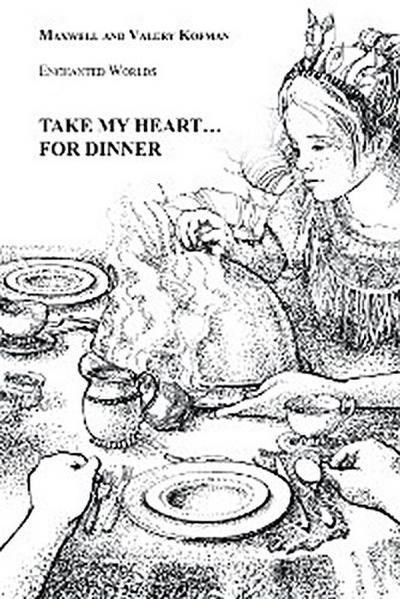 Take My Heart . . . for Dinner