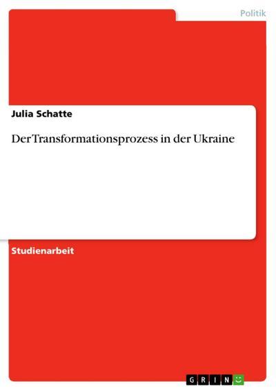 Der Transformationsprozess in der Ukraine