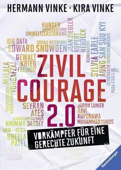 Zivilcourage 2.0; Vorkämpfer für eine gerechte Zukunft; Deutsch; durchg. farb. Fotos