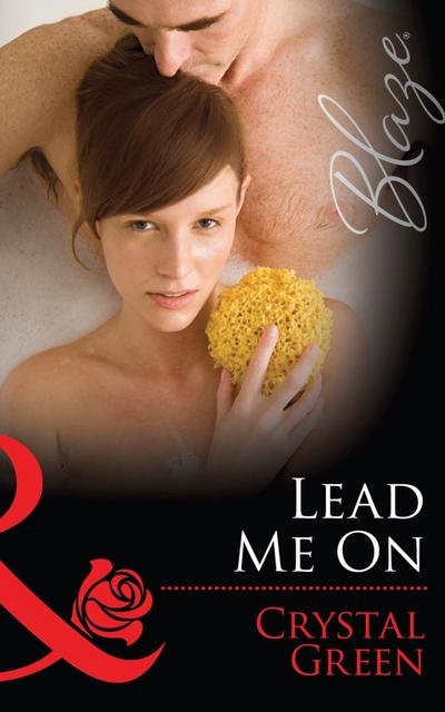 Lead Me On (Mills & Boon Blaze)