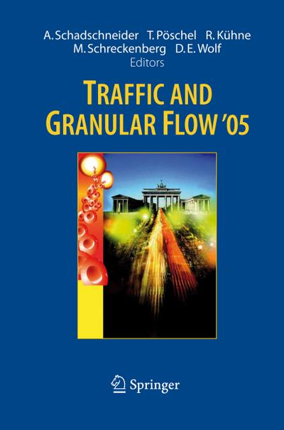 Traffic and Granular Flow ' 05
