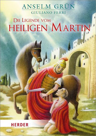 Die Legende vom heiligen Martin; Ill. v. Ferri, Giuliano; Deutsch; Durchgehend vierfarbig illustriert