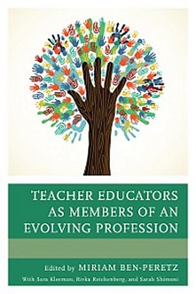 Teacher Educators as Members of an Evolving Profession