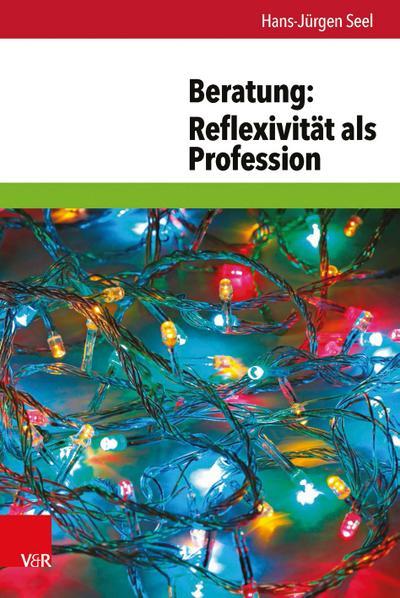 Beratung: Reflexivität als Profession