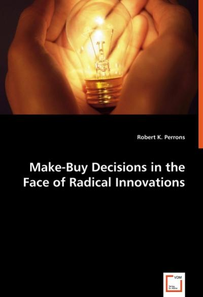 Make-Buy Decisions in the Face of Radical Innovations