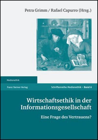 Wirtschaftsethik in der Informationsgesellschaft