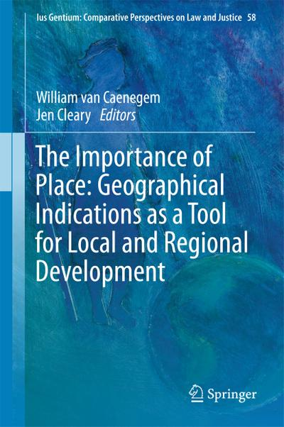 The Importance of Place: Geographical Indications as a Tool for Local and Regional Development