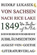 1849 von Sachsen nach Rice Lake
