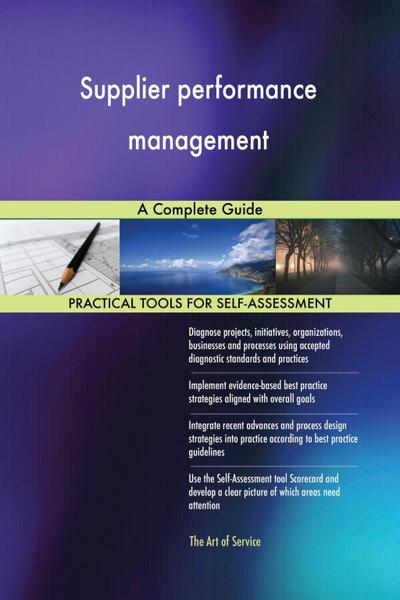 Supplier performance management A Complete Guide