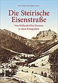 Die Steirische Eisenstraße; Von Niklasdorf bi ...