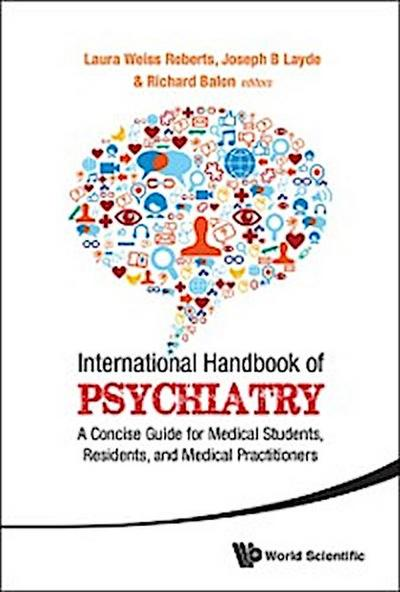 International Handbook Of Psychiatry: A Concise Guide For Medical Students, Residents, And Medical Practitioners