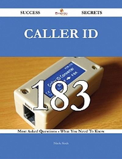 Caller ID 183 Success Secrets - 183 Most Asked Questions On Caller ID - What You Need To Know
