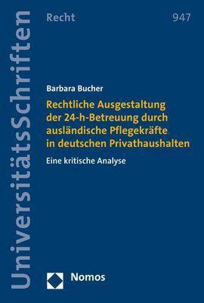 Rechtliche Ausgestaltung der 24-h-Betreuung durch ausländische Pflegekräfte in deutschen Privathaushalten