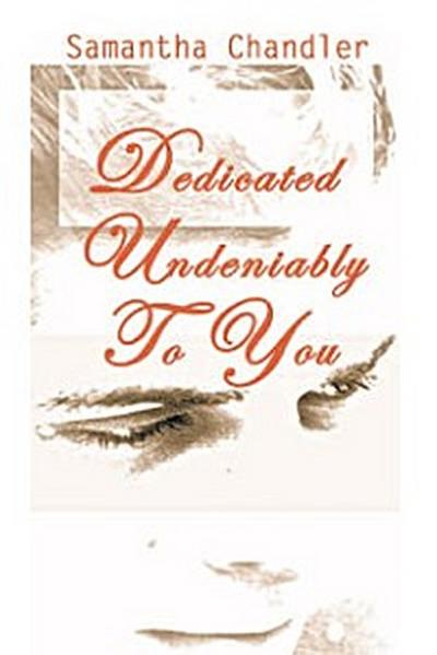 Dedicated Undeniably to You