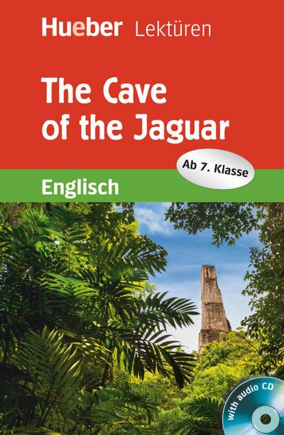 The Cave of the Jaguar. Lektüre mit Audio-CD