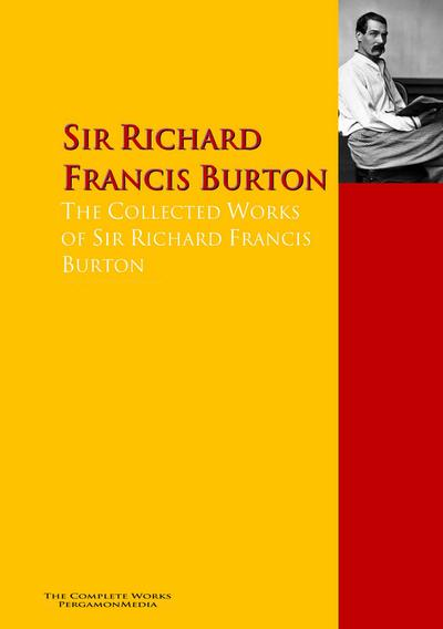 The Collected Works of Sir Richard Francis Burton