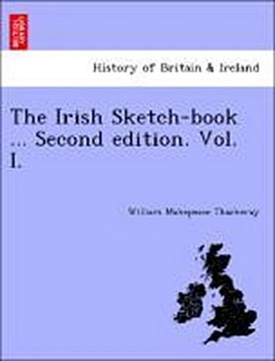 The Irish Sketch-book ... Second edition. Vol. I.