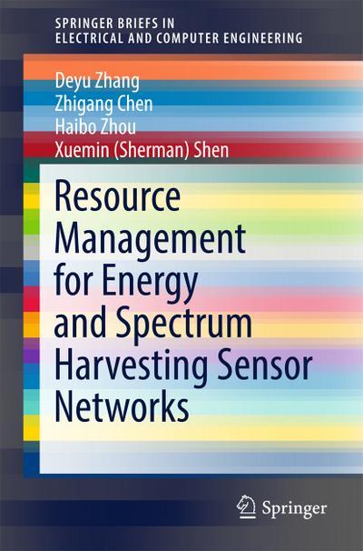 Resource Management for Energy and Spectrum Harvesting Sensor Networks