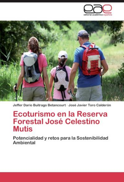 Ecoturismo en la Reserva Forestal José Celestino Mutis