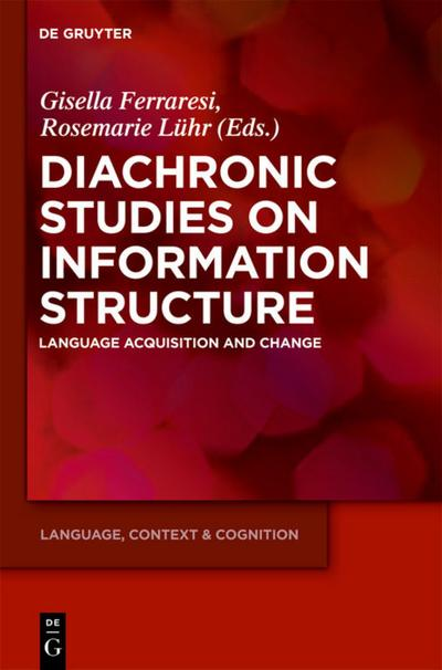Diachronic Studies on Information Structure