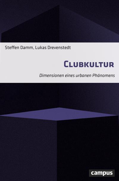 Clubkultur: Dimensionen eines urbanen Phänomens