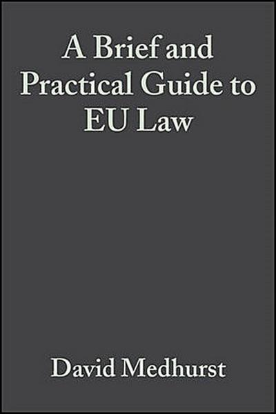 A Brief and Practical Guide to EU Law
