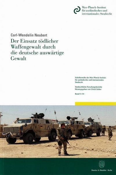 Der Einsatz tödlicher Waffengewalt durch die deutsche auswärtige Gewalt