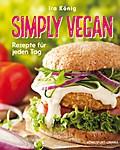 Simply vegan; Rezepte für jeden Tag; Deutsch; ...