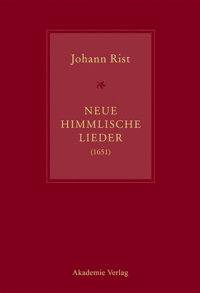 Johann Rist, Neue Himmlische Lieder (1651)