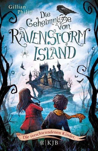 Die Geheimnisse von Ravenstorm Island  Die verschwundenen Kinder - FKJV: FISCHER KJB - Gebundene Ausgabe, Deutsch, Gillian Philip, ,