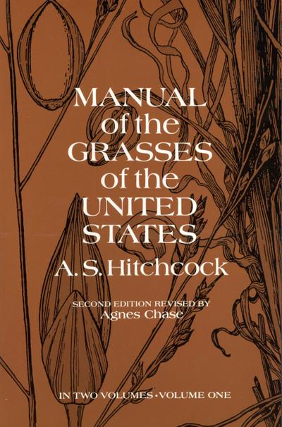 Manual of the Grasses of the United States, Volume One