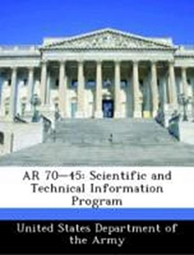 United States Department of the Army: AR 70-45: Scientific a