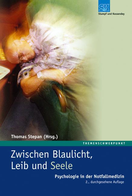 Zwischen Blaulicht, Leib und Seele ~ Thomas Stepan ~  9783932750564