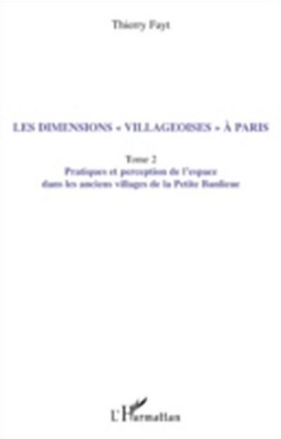 Les dimensions &quote;villageoises&quote; A paris - tome 2 - pratiques e