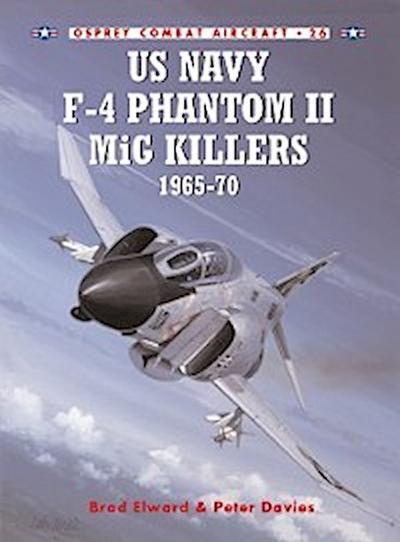 US Navy F-4 Phantom II MiG Killers 1965 70