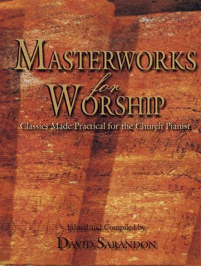 Masterworks for Worship: Classics Made Practical for the Church Pianist