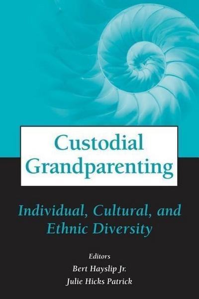 Custodial Grandparenting: Individual, Cultural, and Ethnic Diversity