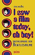 I saw a film today, oh boy!; Enzyklopädie der ...