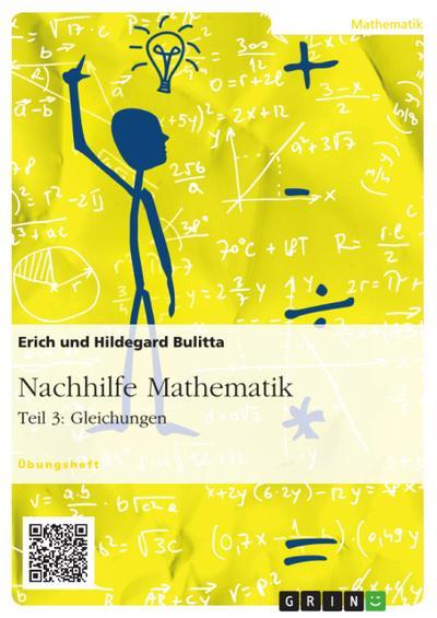 Nachhilfe Mathematik - Teil 3: Gleichungen. Gesamtband (Band 1 + 2)