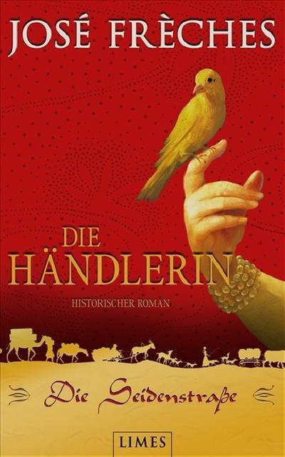 Die Seidenstraße - Die Händlerin: Historischer Roman