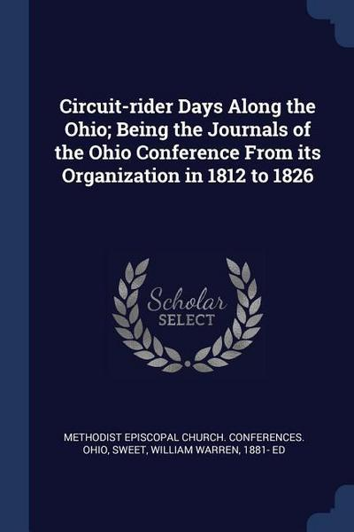 Circuit-Rider Days Along the Ohio; Being the Journals of the Ohio Conference from Its Organization in 1812 to 1826