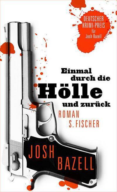 Einmal durch die Hölle und zurück: Roman