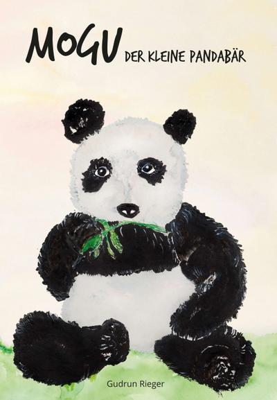 Mogu, der kleine Pandabär: Was sich kleine Bären wünschen - Morawa Lesezirkel Gmbh - Gebundene Ausgabe, Deutsch, Gudrun Rieger, Was sich kleine Bären wünschen, Was sich kleine Bären wünschen