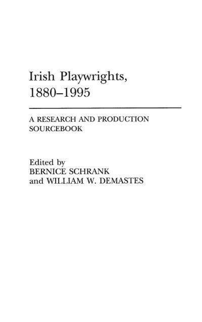 Irish Playwrights, 1880-1995: A Research and Production Sourcebook
