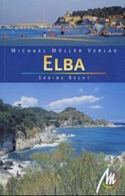 Elba. Und der Toskanische Archipel. Reisehandbuch