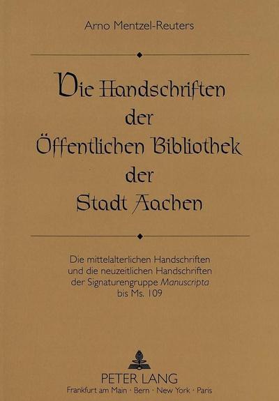 Die Handschriften der Öffentlichen Bibliothek der Stadt Aachen