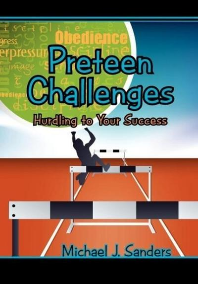 Preteen Challenges: Hurdling to Your Success