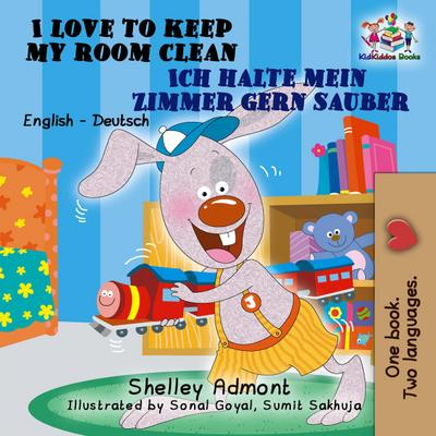 I Love to Keep My Room Clean  Ich halte mein Zimmer gern sauber (English German Bilingual Collection)