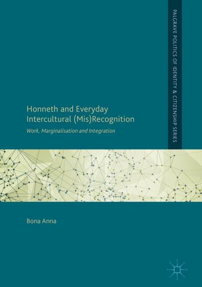 Honneth and Everyday Intercultural (Mis)Recognition