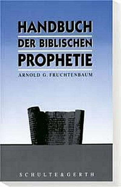 Handbuch der biblischen Prophetie 1